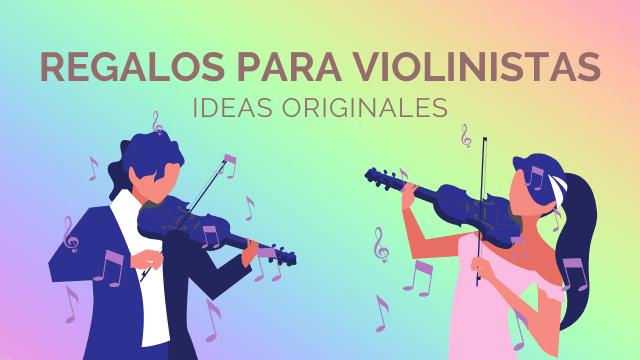 Ideas para regalar a violinistas